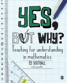 Image for Yes, but why?: teaching for understanding in mathematics