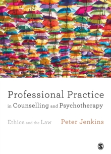 Image for Professional practice in counselling and psychotherapy: ethics and the law