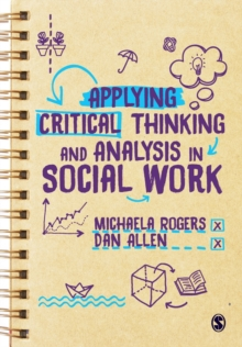 Image for Applying critical thinking and analysis in social work