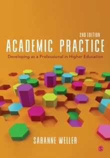 Image for Academic practice  : developing as a professional in higher education