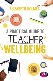 Image for A practical guide to teacher wellbeing