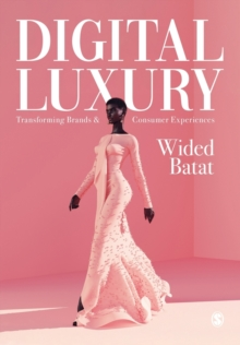 Image for Digital Luxury : Transforming Brands and Consumer Experiences