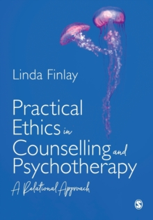 Image for Practical ethics in counselling and psychotherapy  : a relational approach