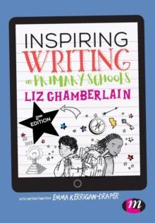 Inspiring writing in primary schools - Chamberlain, Liz