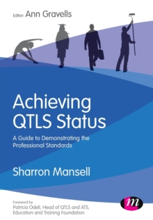 Achieving QTLS status  : a guide to demonstrating the professional standards - Mansell, Sharron