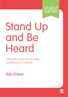 Image for Stand up and be heard  : taking the fear out of public speaking at university