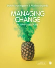 Image for Managing change in organizations  : how, what and why?