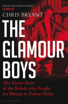 Image for The glamour boys  : the secret story of the rebels who fought for Britain to defeat Hitler