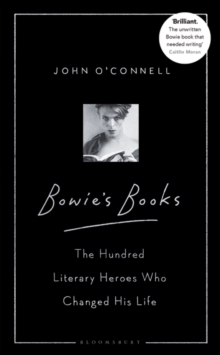Image for Bowie's books  : the hundred literary heroes who changed his life