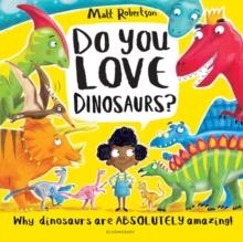 Do you love dinosaurs? - Robertson, Matt