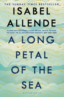 Image for A Long Petal of the Sea : 'Allende's finest book yet' - now a Sunday Times bestseller