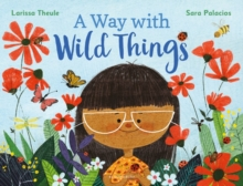 A way with wild things by Theule, Larissa cover image