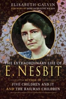 Image for The extraordinary life of E. Nesbit