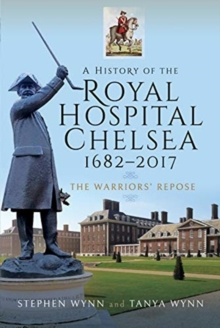Image for A history of the Royal Hospital Chelsea 1682-2017