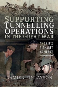 Image for Supporting tunnelling operations in the Great War