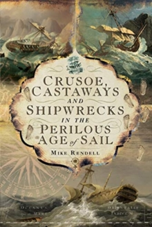 Image for Crusoe, castaways and shipwrecks in the perilous age of sail