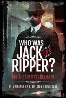 Image for Who was Jack the Ripper?  : all the suspects revealed