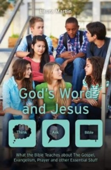Image for God's Word And Jesus : What the Bible Teaches about The Gospel, Evangelism, Prayer and other Essential Stuff