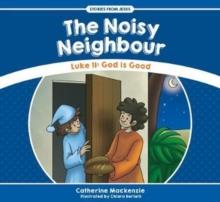 Image for The Noisy Neighbour : Luke 11 - God is Good