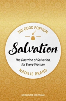 Image for The Good Portion - Salvation : The Doctrine of Salvation, for Every Woman