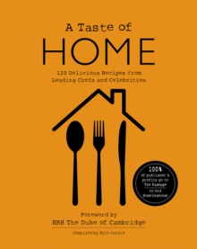 Image for A TASTE OF HOME : 120 Delicious Recipes from Leading Chefs and Celebrities