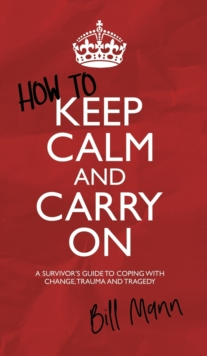 Image for How to Keep Calm and Carry On
