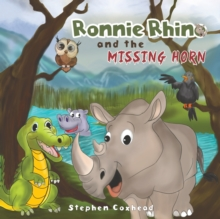 Image for Ronnie Rhino and the Missing Horn