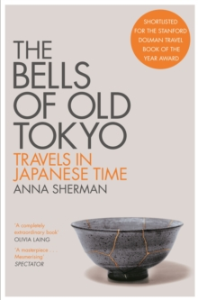 Image for The bells of old Tokyo  : travels in Japanese time