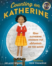 Image for Counting on Katherine  : how Katherine Johnson put astronauts on the moon