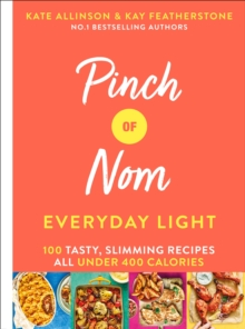 Image for Pinch of nom - everyday light  : 100 easy, slimming recipes