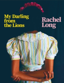 My darling from the lions - Long, Rachel