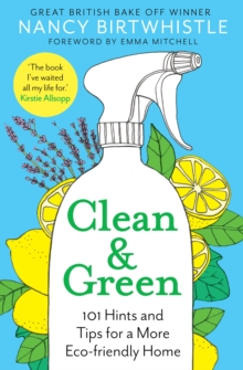 Image for Clean & green  : 101 hints and tips for a more eco-friendly home