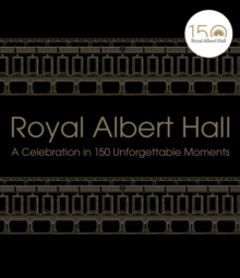 Image for Royal Albert Hall  : a celebration in 150 unforgettable moments