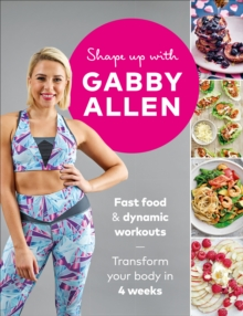 Image for Shape up with Gabby Allen  : fast food and dynamic workouts