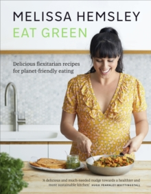 Image for Eat Green : Delicious flexitarian recipes for planet-friendly eating