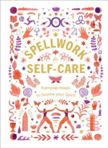 Image for Spellwork for self-care  : everyday magic to soothe your spirit