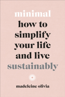 Image for Minimal : How to simplify your life and live sustainably