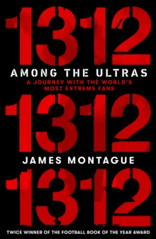 Image for 1312 - among the ultras  : a journey with the world's most extreme fans