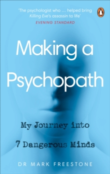 Image for Making a psychopath  : my journey into 7 dangerous minds