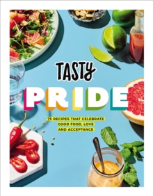 Image for Tasty pride  : 75 recipes that celebrate good food, love and acceptance
