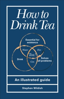 Image for How to drink tea  : an illustrated guide