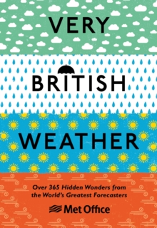 Image for Very British weather  : over 365 hidden wonders from the world's greatest forecasters