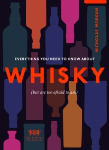 Image for Everything you need to know about whisky (but are too afraid to ask)
