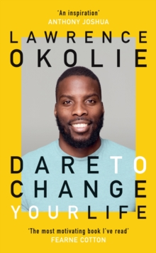 Dare to change your life - Okolie, Lawrence