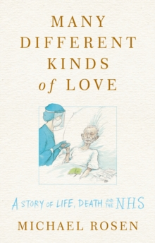 Image for Many different kinds of love  : a story of life, death and the NHS