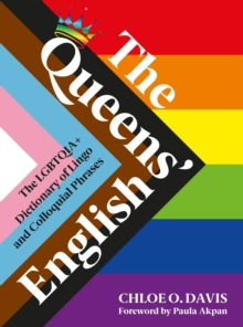 Image for The Queens' English  : the LGBTQUIA+ dictionary of lingo and colloquial expressions