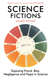 Image for Science fictions  : exposing fraud, bias, negligence and hype in science
