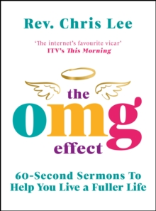 Image for The OMG Effect : 60-Second Sermons to Live a Fuller Life