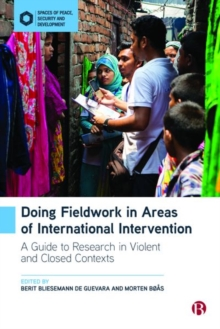Image for Doing Fieldwork in Areas of International Intervention : A Guide to Research in Violent and Closed Contexts