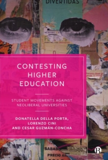 Image for Contesting higher education  : student movements against neoliberal universities
